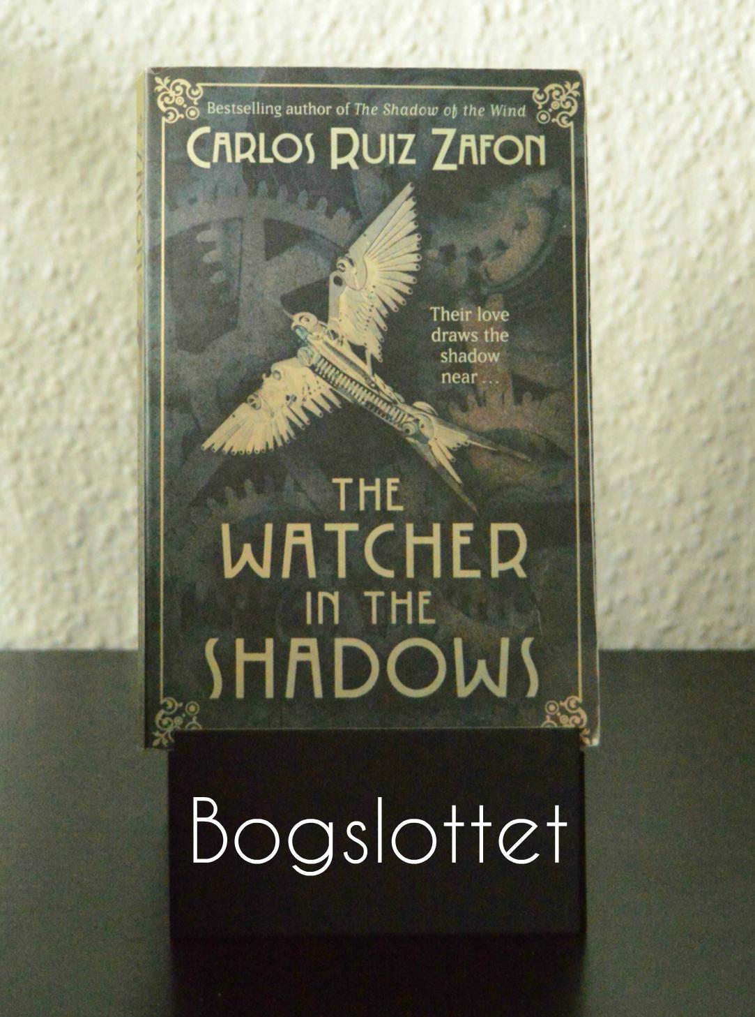 The Watcher in the Shadows af Carlos Ruiz Zafón