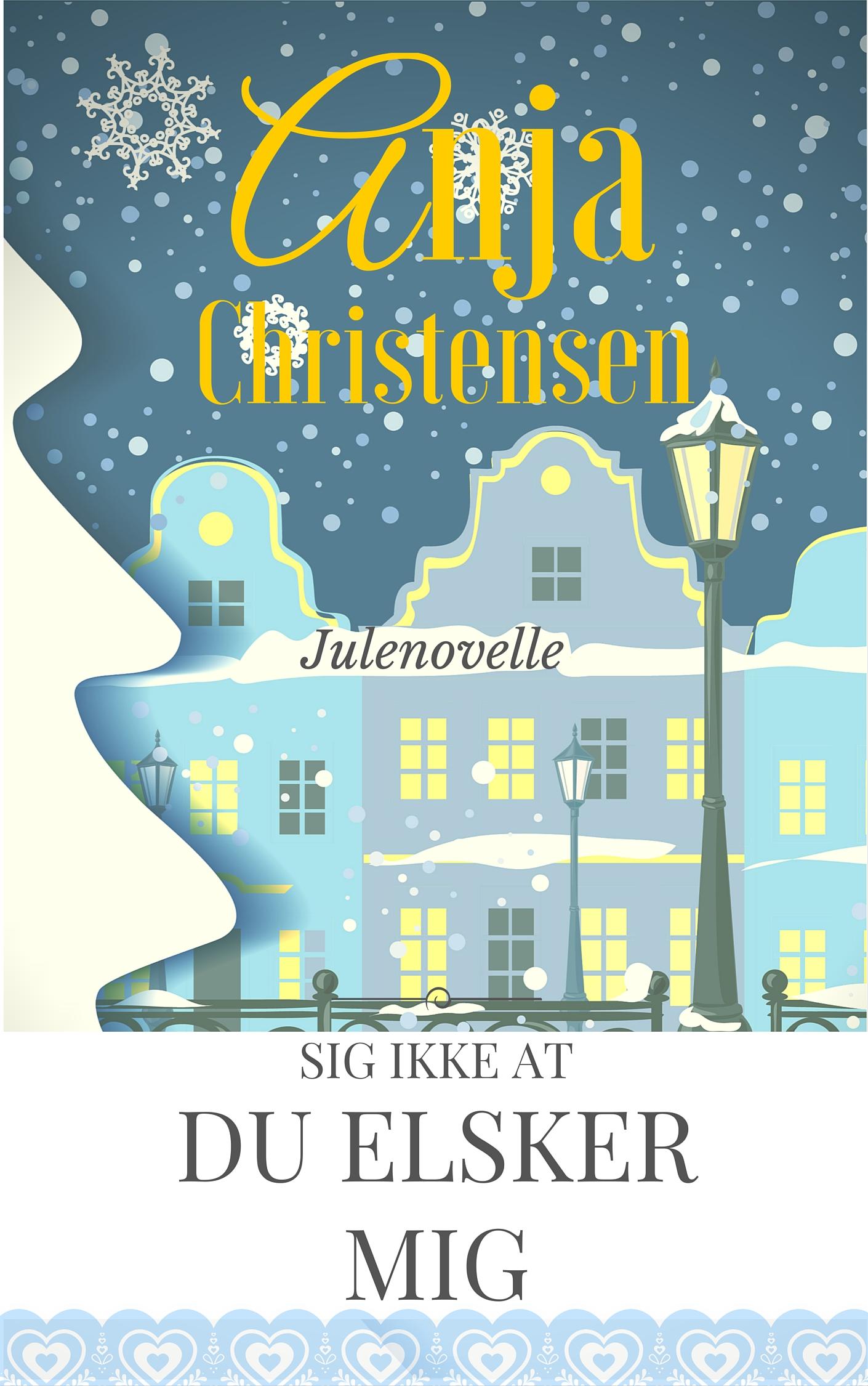 Sig ikke at du elsker mig af Anja Christensen